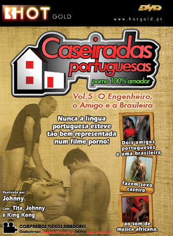 Caseiradas Portuguesas Vol V - O Engenheiro, O Amigo e A Brasileira