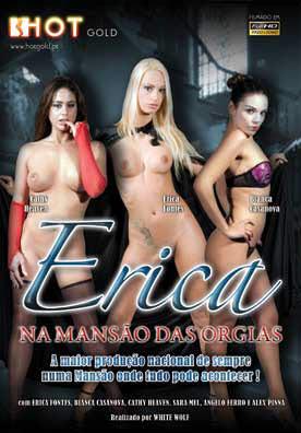 ilme pornô Erica Na Mansão das Orgias